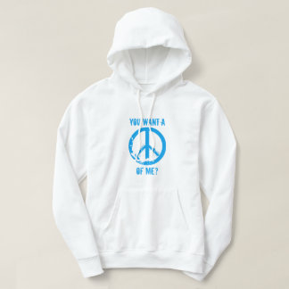 You Want a Peace of Me Hoodie