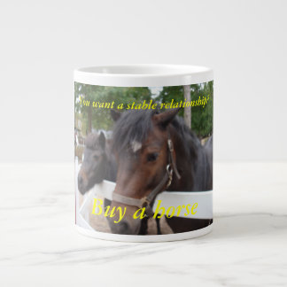 You Want a Stable Relationship? Buy a Horse Large Coffee Mug