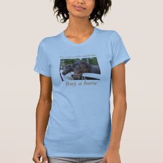 You Want a Stable Relationship? Buy a Horse T-Shirt
