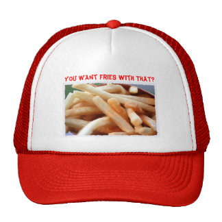 You Want Fries With That? Hat