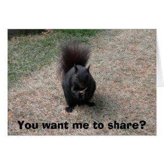 You want me to share? greeting card
