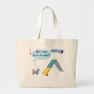 You Want Me to What? Large Tote Bag