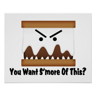 You Want S'more Of This? Poster