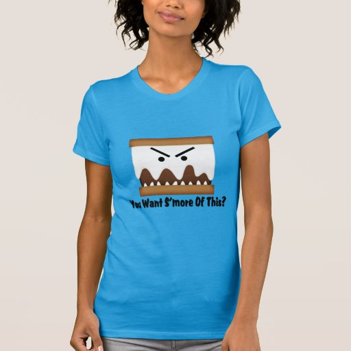 You Want S'more Of This? Tee Shirt