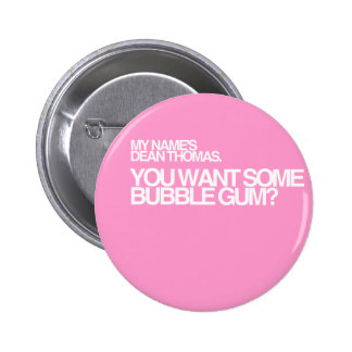 You want some bubble gum? pinback button