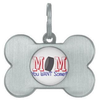 You Want Some? Pet ID Tag