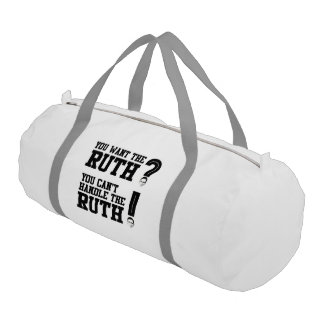 You want the Ruth - You can't handle the Ruth Gym Duffle Bag