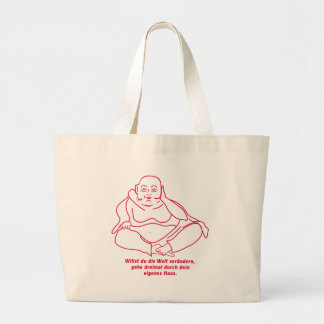 You want to change the world large tote bag