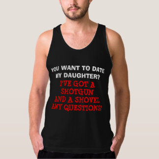 You Want to Date My Daughter? Shirt