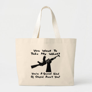 You Want To Take My What? AK Tote Bags