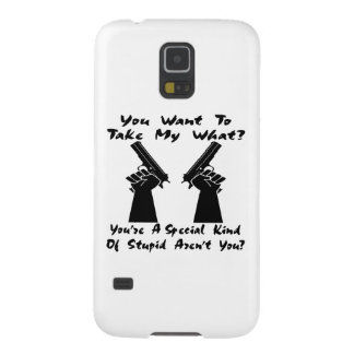 You Want To Take My What? Guns? Galaxy S5 Case