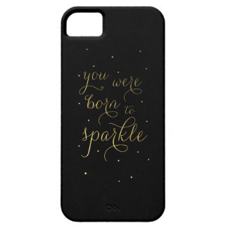 You Were Born to Sparkle iPhone SE/5/5s Case
