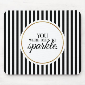You Were Born To Sparkle Typography Mousepad