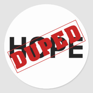 You were duped by a hope dope classic round sticker