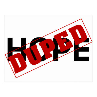 You were duped by a hope dope postcard