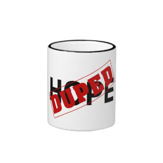 You were duped by a hope dope ringer mug