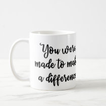 You were made to make a difference Mug