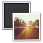 you were meant for amazing things 2 inch square magnet