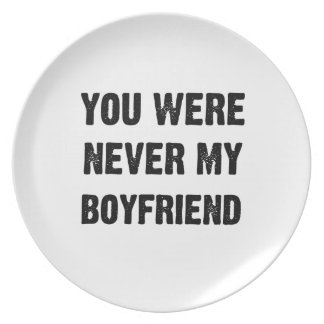 YOU WERE NEVER MY BOYFRIEND (3) PLATE