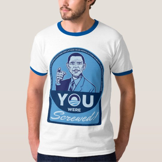 You Were Screwed Obama T-Shirt