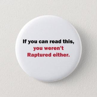 You Weren't Raptured Pinback Button