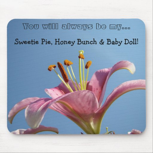 You will always be my Sweetie Pie Honey Bunch Mousepads