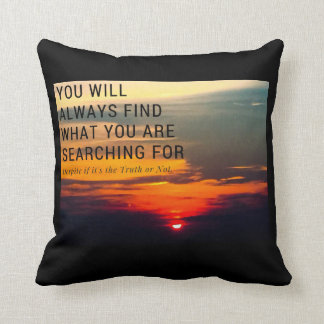 You will always find what you are searching for throw pillow