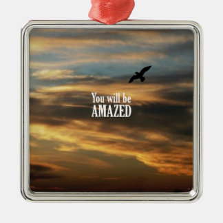 You Will Be Amazed Square Metal Christmas Ornament