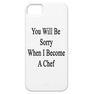 You Will Be Sorry When I Become A Chef iPhone 5 Case