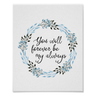 You Will Forever Be My Always Art Print