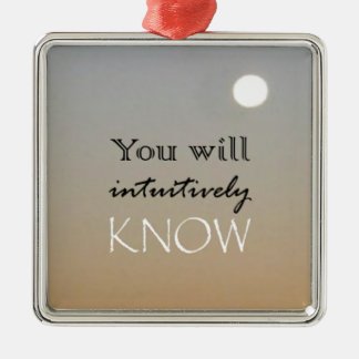 You Will Intuitively Know Square Metal Christmas Ornament