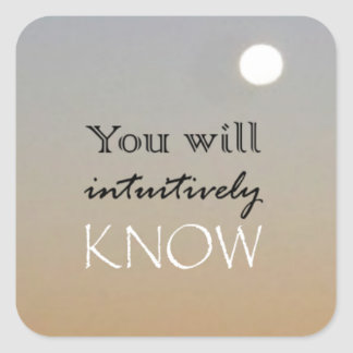 You Will Intuitively Know Square Sticker