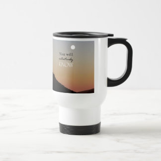 You Will Intuitively Know Travel Mug