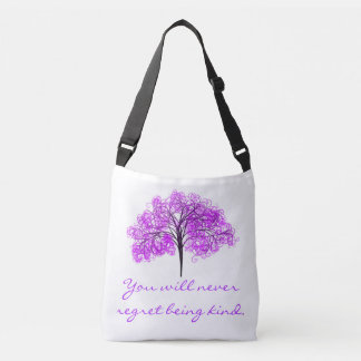 """You will never regret being kind"" Crossbody Bag"