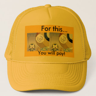 You will PAY!! Trucker Hat
