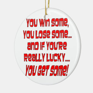 You Win Some You Lose Some And If You're Lucky Double-Sided Ceramic Round Christmas Ornament
