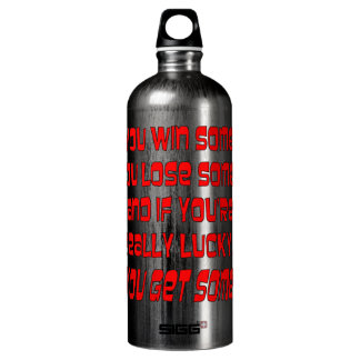You Win Some You Lose Some And If You're Lucky SIGG Traveler 1.0L Water Bottle