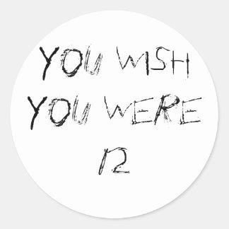 You Wish Classic Round Sticker