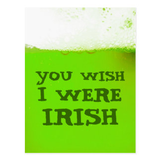 You Wish I Were Irish Green Beer Postcard