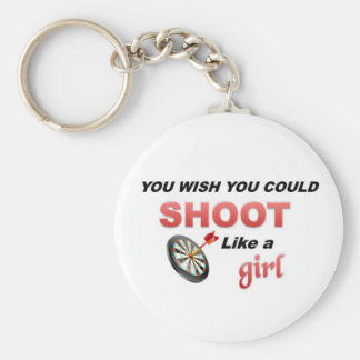 You wish you could shoot like a girl basic round button keychain