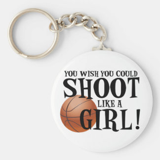 You wish you could shoot like a girl! basic round button keychain