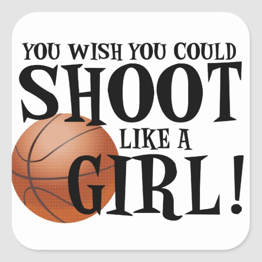 You wish you could shoot like a girl! square sticker