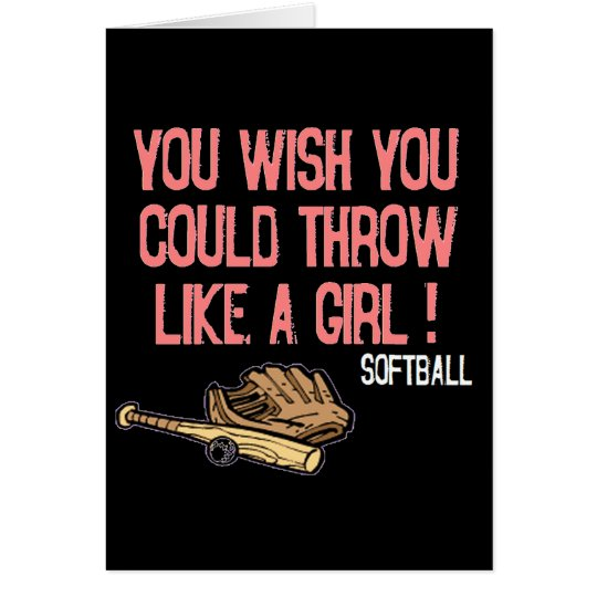You wish you could throw like a girl! card