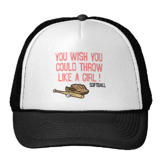 You wish you could throw like a girl! trucker hat