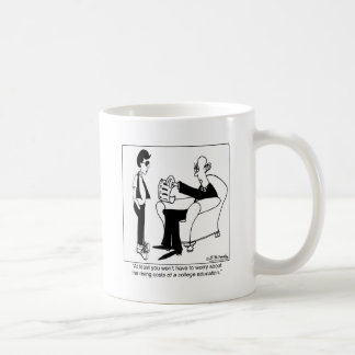 You Won't Have To Worry About Tuition Coffee Mug