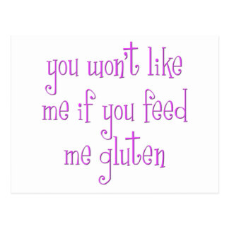 You Won't Like Me If You Feed Me Gluten Postcard