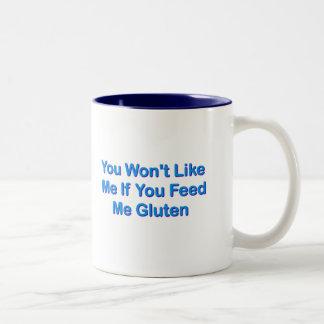 You Won't Like Me If You Feed Me Gluten Two-Tone Coffee Mug