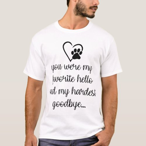 you wore my favorite hello and my hardest goodbye T_Shirt