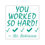"[ Thumbnail: ""You Worked So Hard!"" Instructor Rubber Stamp ]"