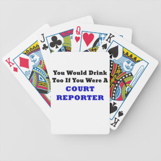 You Would Drink Too if you were a Court Reporter Bicycle Playing Cards